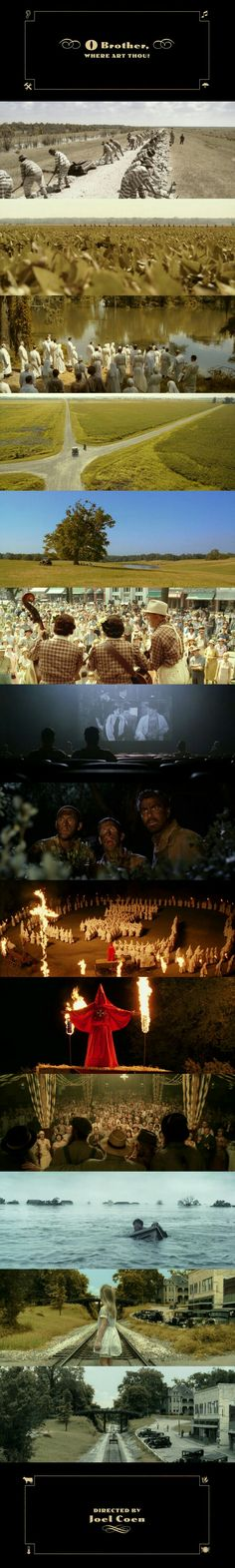 O Brother, Where Art Thou? (2002) Written and Directed by Coen Brothers. Cinematography by Roger Deakins.