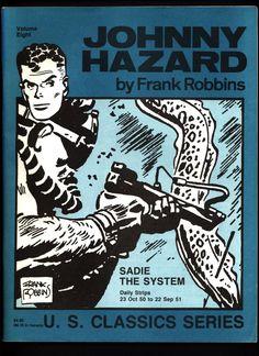 JOHNNY HAZARD #8 Sadie the System Frank Robbins Pacific Comics Club U S Classics Series Daily Adventure Newspaper Comic Strips Collection