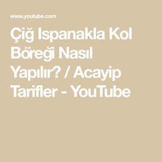 Çiğ Ispanakla Kol Böreği Nasıl Yapılır? / Acayip Tarifler - YouTube
