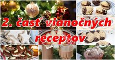 Vianoce sú tu čo nevidieť a my sme si pre Vás dnes pripravili ďalšiu, v poradí druhú várku vianočných receptov na tie najlepšie zákusky... Christmas Bulbs, Holiday Decor, Christmas Light Bulbs