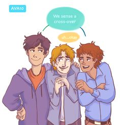 Percy, Magnus & Carter Percy: come on Chase… Cross-over manCarter: yeah, it'll be funMagnus: … but hey? why not?
