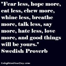 Fear less, hope more...