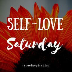 Love yourself. Believe in yourself. Take a moment to relax and unwind.