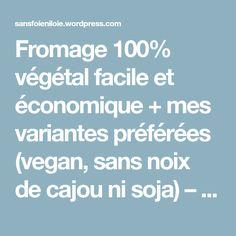 Fromage 100% végétal facile et économique + mes variantes préférées (vegan, sans noix de cajou ni soja) – Sans foie ni l'oie