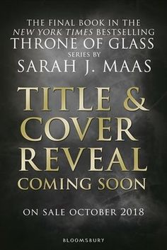 Untitled 10/30/18 Sarah J. Maas (Throne of Glass, #7)<<OHMIGODOHMIGODOHMIGOD YESSSS