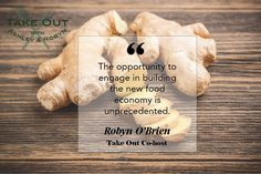 """The opportunity to engage in building the new food economy is unprecedented."" - Robyn O'Brien"