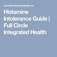 Histamine Intolerance Guide | Full Circle Integrated Health