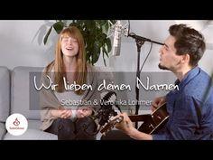 Wir lieben deinen Namen - Sebastian & Veronika Lohmer (Akustikversion) - YouTube