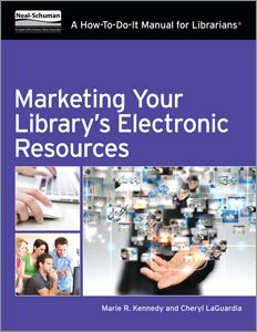 Marketing Your Library's Electronic Resources: A How-To-Do-It Manual for Librarians