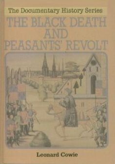 The black death and the peasant's revolt by Leonard Cowie