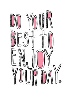Do your best to enjoy your day - Lisa Congdon illustration