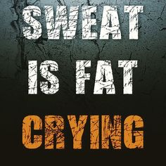 Sweat is Fat Crying . . . #quotes #inspiration #inspiredlifestyle #instaquote #success #hustle #positivevibes #life #instagram #wordoftheday #inspiringquotes #lifestyle #dream #motivation #workoutmotivation #workout #friday #fitness