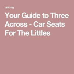 Your Guide to Three Across - Car Seats For The Littles