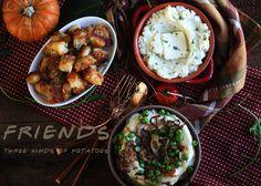 Friends: Three Kinds of Potatoes recipe