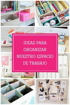 Ideas para organizar nuestro escritorio o espacio de trabajo