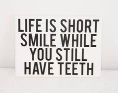 Life is short - smile big - smile sign - teeth sign - life is short sign - life is short decor - canvas wall art - funny wall art - sign Words Of Wisdom Quotes, New Quotes, Quotes For Him, Happy Quotes, Life Quotes, Inspirational Quotes, Motivational, Brunch Quotes, Funny Wall Art