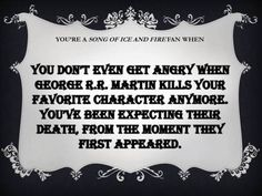 You're a Song of Ice and Fire fan when...haha I don't think this is true for me though #GameofThrones
