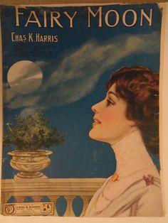 """poettrance:      Vintage Sheet Music, 1911, """"Fairy Moon"""""""
