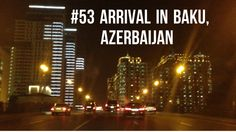 Arrival in #Baku, the capital of #Azerbaijan.