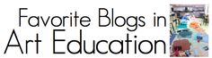 Check out this amazing list of art education blogs recommended by art teachers around the world.  This list is interactive! Please join in and add your favorite art ed blog and help sort the list by ranking up your favorites.