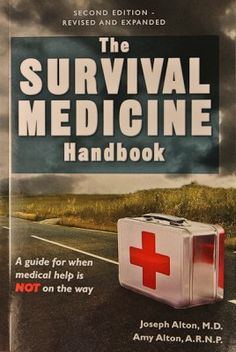 The Survival Medicine Handbook; for when help is not on the way...