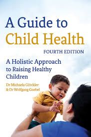 A Guide to Child Health: A Holistic Approach to Raising Children