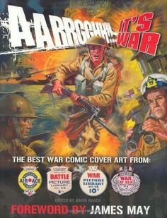 Aarrgghh!! It's War: The Best War Comic Cover Art from War, Battle, Air Ace and War at Sea Picture Libraries. From the 1950s to the '70s Fleetway and its successor IPC was the world's biggest comic-book publisher and its line of digest-sized Picture Libraries was the jewel in their crown. The most popular and longest lasting titles were War, Battle, Air Ace and War at Sea, which ran for a combined total of over four and a half thousand issues. This is a collection of over 400 of the finest…
