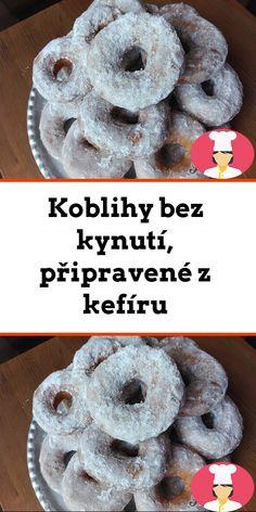 Koblihy bez kynutí, pripravené z kefíru Kefir