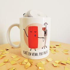 """Taza apurada """"Café en vena, por favor"""""""