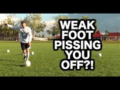 How to shoot a soccer ball with your weak foot ► How to improve your wea...