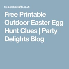 Free Printable Outdoor Easter Egg Hunt Clues | Party Delights Blog