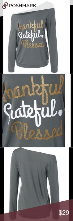 "✨Thankful Grateful Blessed Shirt✨ Thanksgiving skew collar letter graphic tee. Thankful Grateful Blessed. Sizes medium and large. Medium - B: 35.43"" L: 25.20"" Sleeve length: 21.65"". Large - B: 37.01"" L: 25.59"" Sleeve length: 22.05"". Material is polyester. Gray shirt with gold glitter and white letters. Please allow up to 2 weeks shipping. Tops Tees - Long Sleeve"