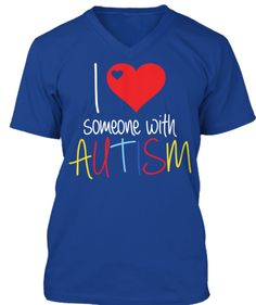 I love someone with Autism limited edition tee! http://www.autismunited.org/lovetee