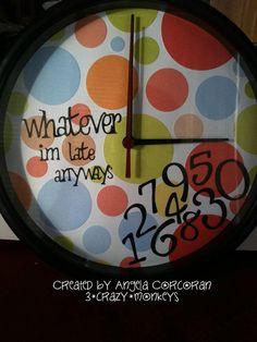 Wall Clock Whatever I'm Late Anyways. $35.00, via Etsy.