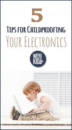 5 Tips for Childproofing Your Electronics #childproofing