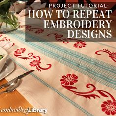 Machine Embroidery Projects Get Embroidery Library's best tips and tricks for repeating embroidery designs. Machine Embroidery Projects, Machine Embroidery Applique, Learn Embroidery, Embroidery Stitches, Brother Embroidery, Bullion Embroidery, Beginner Embroidery, Needlepoint Stitches, Embroidery Monogram
