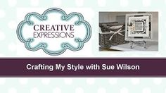 Creative Expressions - YouTube Card Making Tutorials, Video Tutorials, Sue Wilson Dies, Birthday Cards, Channel, Paper Crafts, Create, Videos, Stamping