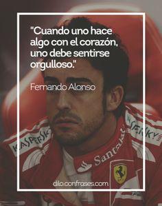 Cuando uno hace algo con el corazón, uno debe sentirse orgulloso - Frenando Alonso