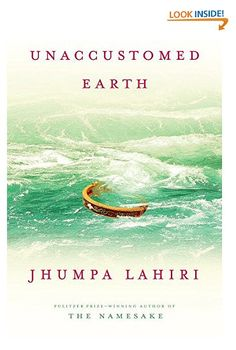 Unaccustomed Earth Jhumpa Lahiri via https://www.bittopper.com/item/unaccustomed-earth-jhumpa-lahiri/