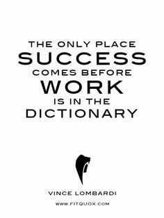 """The only place success comes before work is in the dictionary. Eric Thomas Quotes, Matt Foley, Exercise Rooms, Vince Lombardi, Motivational Speeches, Challenge Accepted, Word Up, Powerful Quotes, Beast Mode"