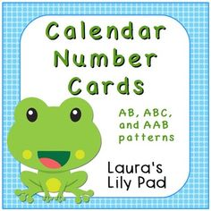 """Calendar Number Cards -- Frog Pond ThemeThis file includes three complete sets of calendar numbers, each with a pattern.  Patterns include:  AB, ABC, and AAB.  Each set of calendar number cards comes with 31 number cards, two """"Birthday"""" cards, two """"No School"""" cards, and one """"Field Trip"""" card."""