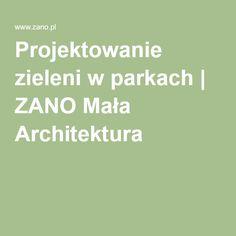 Projektowanie zieleni w parkach | ZANO Mała Architektura