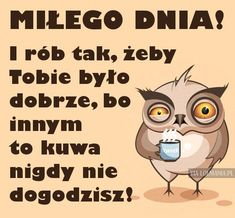 Rób tak, żeby Tobie było dobrze… Funny Quotes, Funny Memes, Hilarious, Motto, Weekend Meme, Quick Reads, Pregnancy Humor, Visual Statements, Man Humor