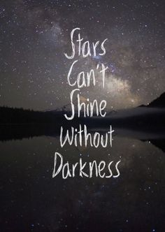 A dear friend told me when she looked at me she saw stars surrounding me. Sweetest thing ever said to me.