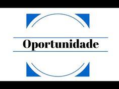 Oportunidade - YouTube