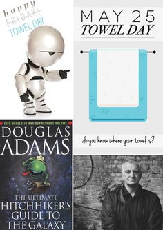 Towel Day - a tribute to Douglas Adams