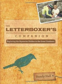 The Letterboxer's Companion, 2nd: Exploring the Mysteries Hidden in the Great Outdoors:Amazon:Books