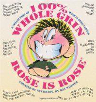 100% Whole Grin Rose is Rose: A Collection of Rose is Rose Comics by Don Wimmer and Pat Brady #GoComics #RoseisRose