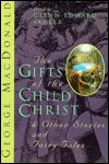 The Gifts of the Child Christ and Other Stories