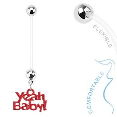 Yeah Baby! Maternity Belly Button Bar  Clear Flex Pregnancy Navel Jewellery YEAH BABY  Find it at www.thebellyringshop.com.au